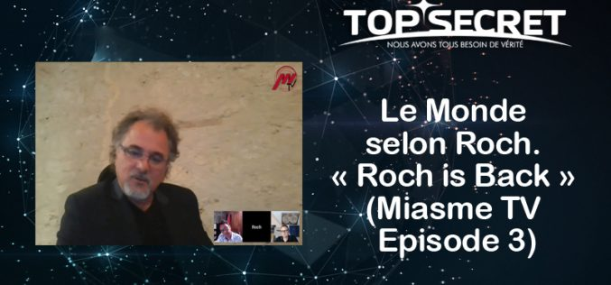 Le Monde selon Roch. Roch is Back (Miasme TV Episode 3)