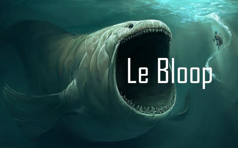 Un mystérieux son nommé BLOOP