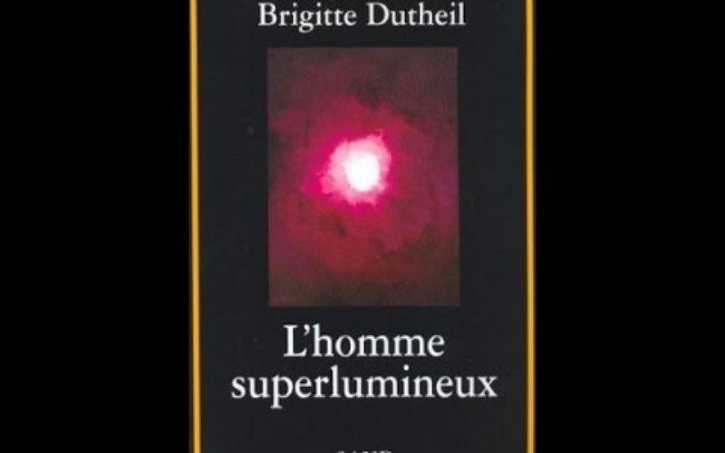 """L'homme superlumineux """" entretien avec Brigitte Dutheil"""