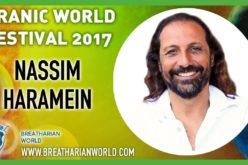PWF 2017 Nassim Haramein conférence EN/IT/FR