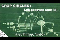« CROP CIRCLES : LES PREUVES SONT LÀ ! » AVEC PHILIPPE WEBER