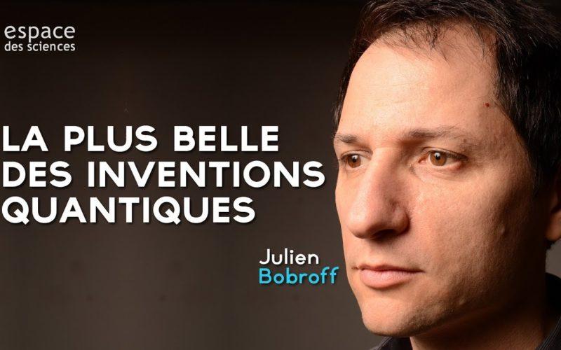 [Julien Bobroff] La plus belle des inventions quantiques