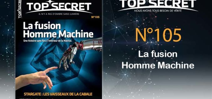 Top secret 105 La fusion Homme Machine