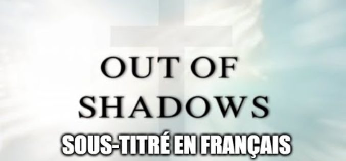 OUT OF SHADOWS OFFICIAL – sous-titré en français