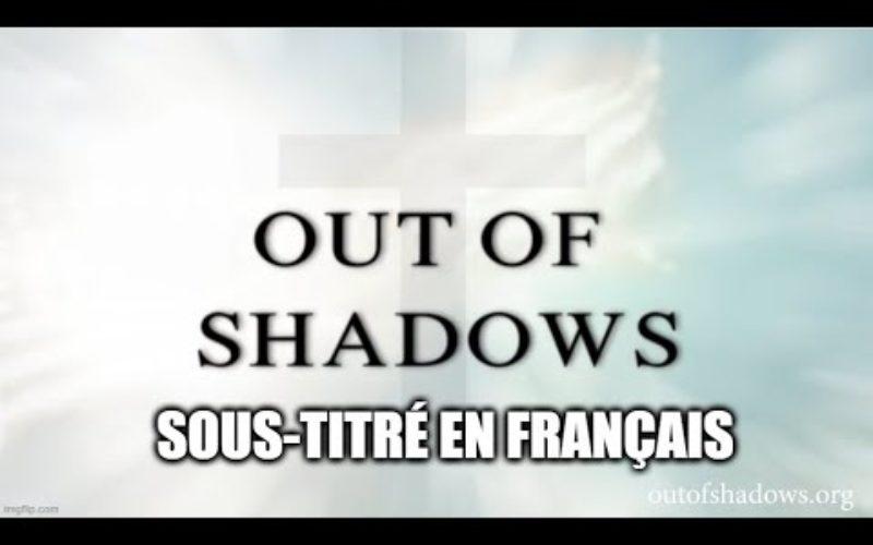 OUT OF SHADOWS OFFICIAL – sous-titré en français