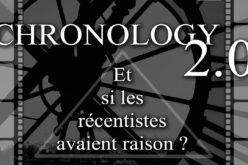 """CHRONOLOGY 2.0 – """"Et si les récentistes avaient raison ?"""""""