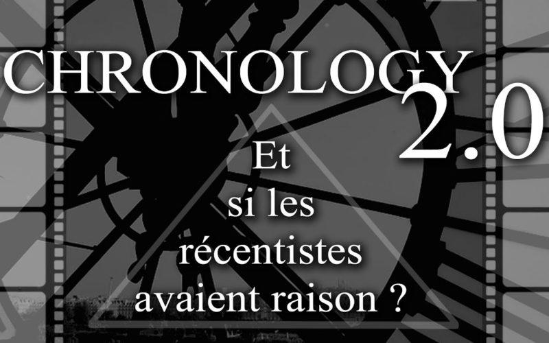 CHRONOLOGY 2.0 – «Et si les récentistes avaient raison ?»